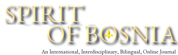 Spirit of Bosnia: An International, Interdisciplinary, Bilingual, Online Journal.